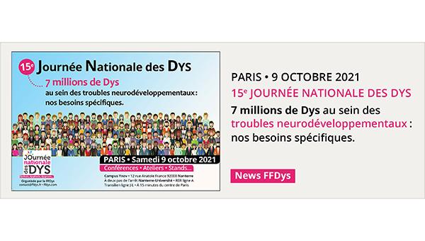 15e JNDys 7 millions de Dys au sein des troubles neurodéveloppementaux: nos besoins spécifiques.