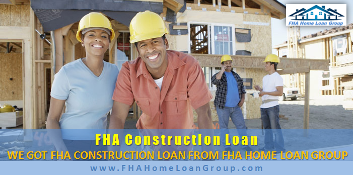 FHA-Construction-Loan-1-Time-Close-FHAHomeLoanGroup-2