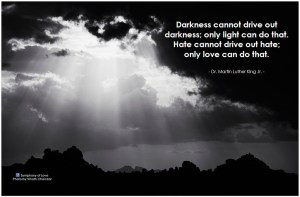 mlk-quote-darkness-cannot-drive-out-darkness-only-love-can-do-that