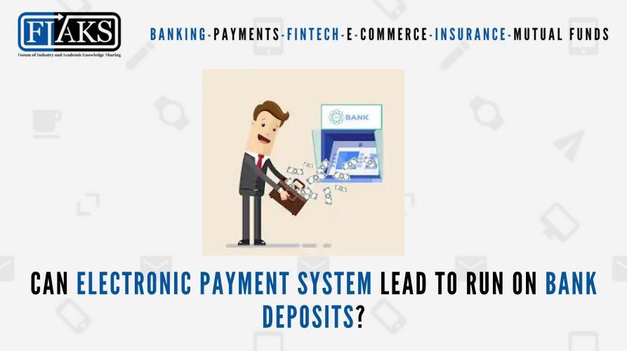 Can Electronic Payment System Lead To Run On Bank Deposits Fiaks