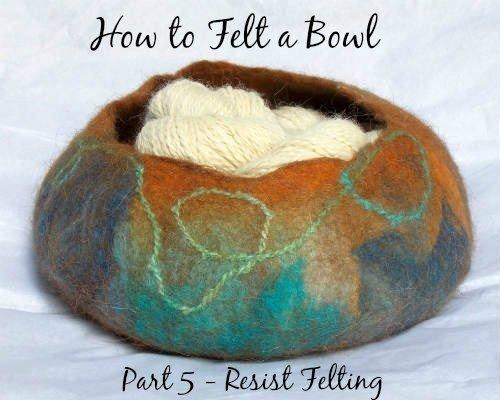 Resist Felting Part 5 Felting Techniques