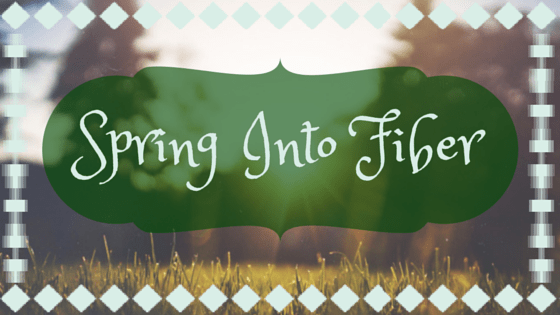 Spring into fiber with some awesome high fiber foods