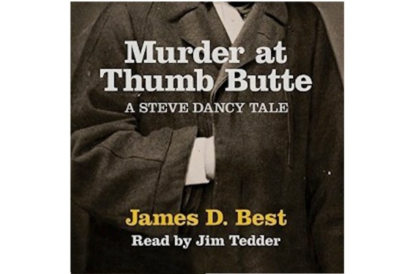 "New Podcasts: Sample James D. Best's ""Murder at Thumb Butte"""
