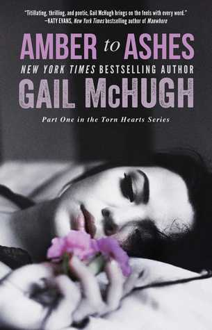 New Adult: Amber to Ashes by Gail McHugh