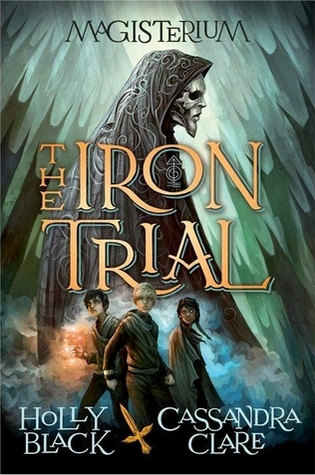(Deja Vu?): The Iron Trial by Holly Black and Cassandra Clare