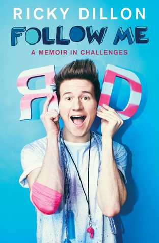 (YouTuber in Book Form): Follow Me by Ricky Dillon