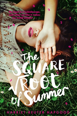 (Blackholes and Romance): The Square Root of Summer by Harriet Reuter Hapgood