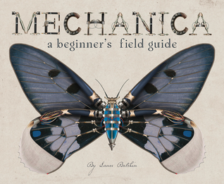 (Book Review) Mechanica: A Beginner's Field Guide by Lance Balchin