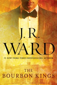 (A Southern Family Saga… and a whole lot of Whiskey): The Bourbon Kings by JR Ward