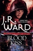 (The Next Generation of Vampire Warriors): Blood Kiss by JR Ward