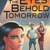 The Eyes Behold Tomorrow by Ken Hart