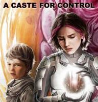 Acolytes: A Caste for Control