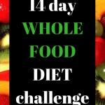 14 Day Whole Food Diet Challenge