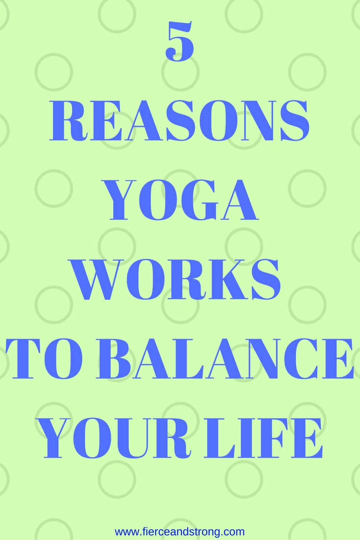 Have you ever considered doing yoga and wondered what benefits the practice would provide for you? Here are 5 reasons yoga works to balance your life, your physique, and your emotions.