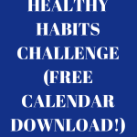 28 Day Healthy Habits Challenge (Free Calendar Download!)