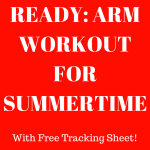 Armed and Ready: Arm Workout for Summertime!