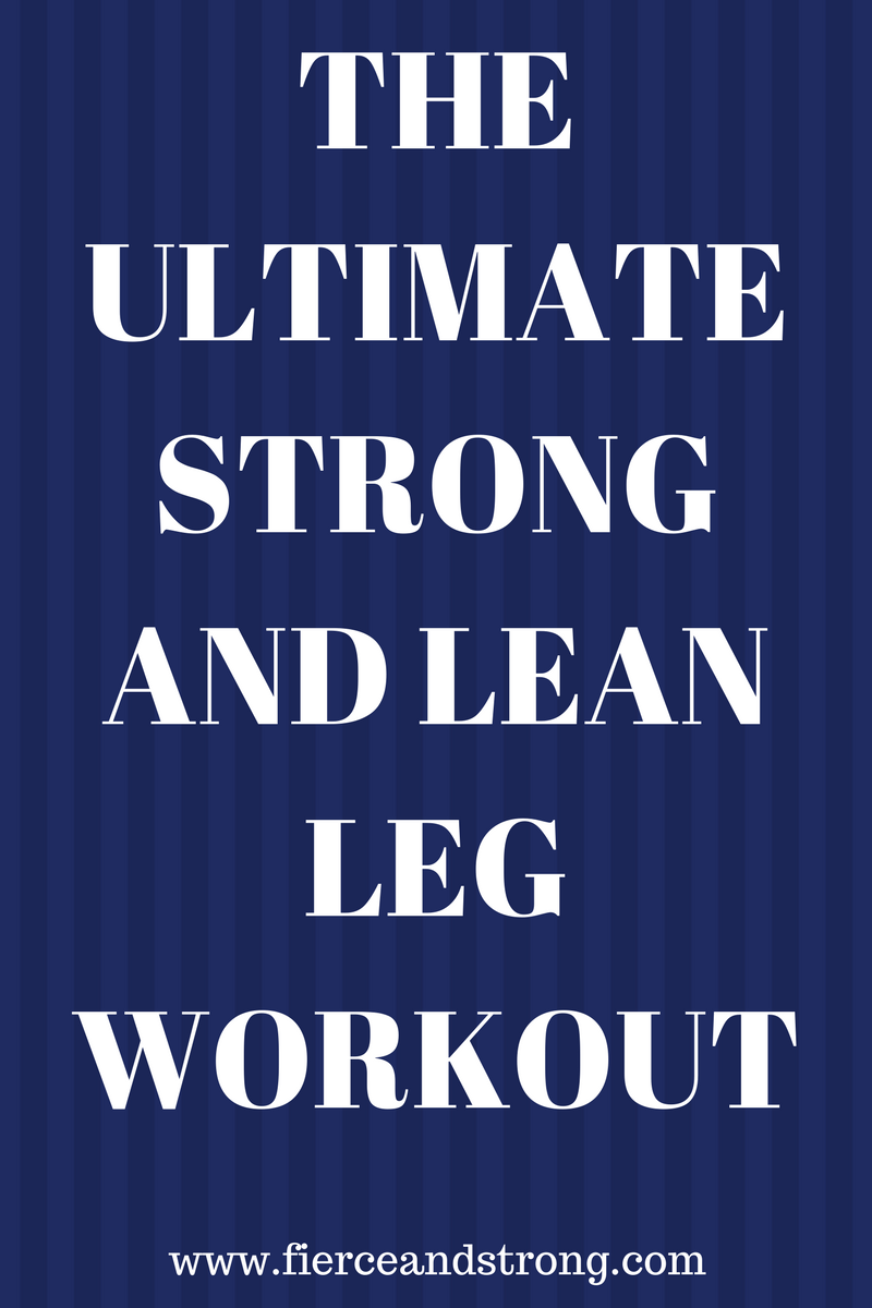 The Ultimate Strong and Lean Leg Workout
