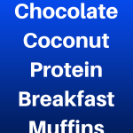 Double Chocolate Coconut Protein Breakfast Muffins