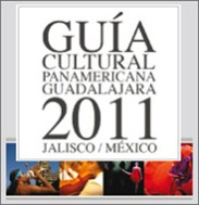 Guía Cultural Panamericana Guadalajara 2011