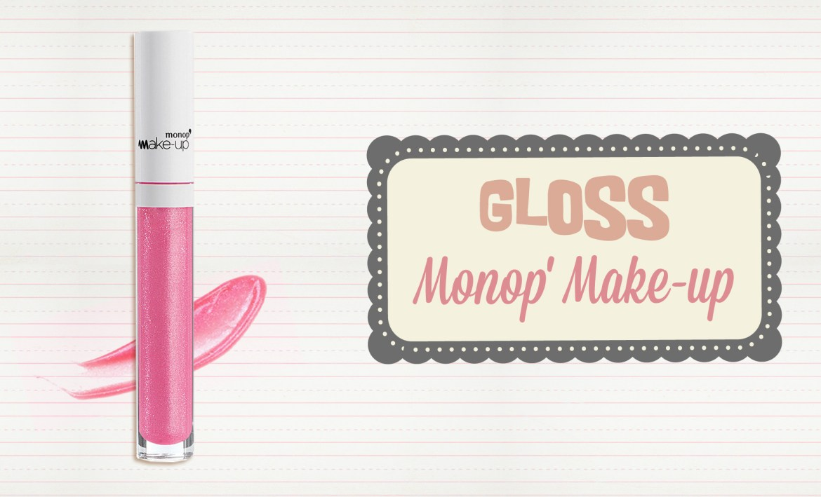 Gloss-Monop'-Make-up