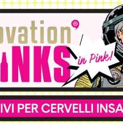 INNOVATION DRINKS IN PINK - APERITIVI PER CERVELLI INSAZIABILI