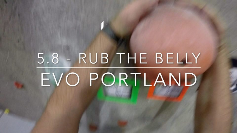 5.8 - Rub the Belly (evo Portland)