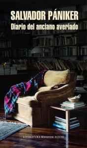 """""""Diario del anciano averiado"""", la cuarta entrega de los diarios de Salvador Pániker, editado por Literatura Random House."""