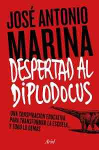 """""""Despertad al diplodocus"""", de José Antonio Marina, publicado por Ariel."""