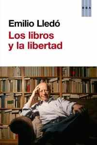 """""""Los libros y la libertad"""", escrito por Emilio Lledó y publicado por RBA."""