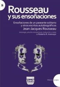 """""""Rousseau y sus ensoñaciones"""", editorial Plaza y Valdés."""