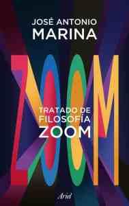 """""""Tratado de filosofía zoom"""", de José Antonio Marina, publicado por Ariel."""