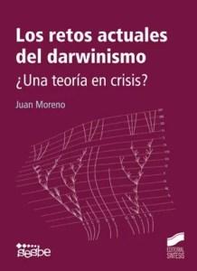 """""""Los retos actuales del Darwinismo. ¿Una teoría en crisis?"""", de Juan Moreno, publicado por Síntesis."""