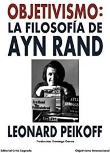 """Objetivismo, la filosofía de Ayn Rand"", de Leonard Peikoff (Grito Sagrado)"
