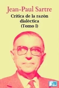 """""""Crítica de la razón dialéctica"""", Jean-Paul Sartre"""