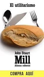 """""""El utilitarismo"""", John Stuart Mill (Alianza)"""
