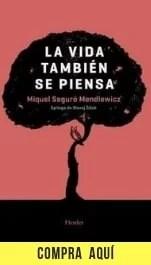 """""""La vida también se piensa"""", de Miquel Seguró, publicado por Herder."""