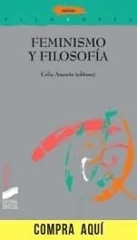 """""""Feminismo y filosofía"""", de Celia Amorós (Síntesis)."""