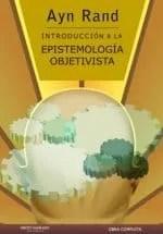 Introducción a la epistemología objetivista, de Ayn Rand (Grito Sagrado)