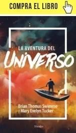 La aventura del universo, de Brian Thomas Swimme y Mary Evelyn Tucker es un libro + CD editado por Herder.