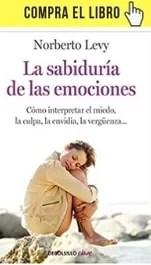 """""""La sabiduría de las emociones"""" de Norberto Levy (Debolsillo)"""