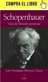 Schopenhauer. Vida del filósofo pesimista, por Moreno Claros en Algaba.
