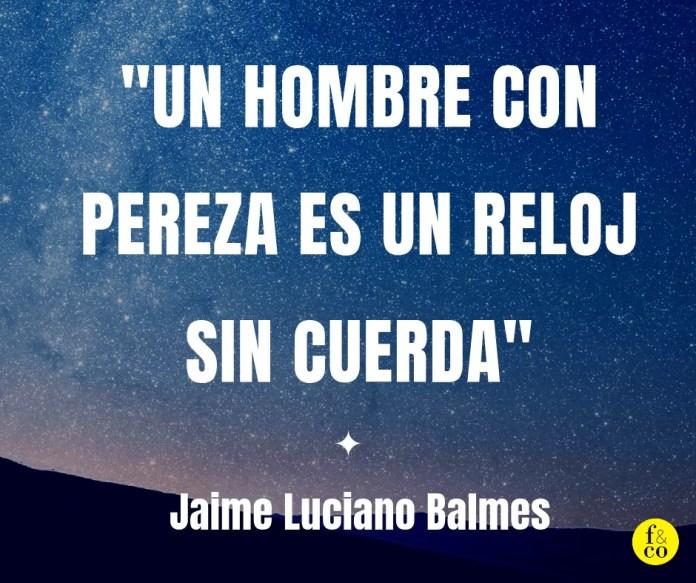 Frase filosófica Jaime Balmes