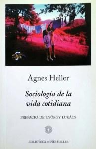 Sociología de la vida cotidiana, de Heller.