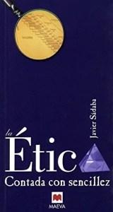 La ética contada con sencillez, de Javier Sádaba, en Maeva.