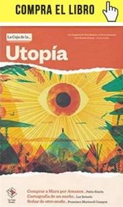 La caja de la utopía reúne libros de tres autores alrededor de ese tema. Lo edita La caja books.
