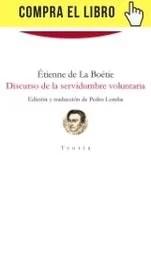 Discurso de la servidumbre voluntaria, de Étienne de La Boétie (Trotta).