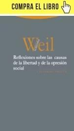 Reflexiones sobre las causas de la libertad y de la opresión social, de Simone Weil (Trotta).