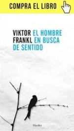 El hombre en busca de sentido, de Viktor Frankl (Herder).