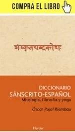 Diccionario sánscrito-español, de Òscar Pujol (Herder).