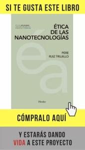Ética de las nanotecnologías, de Pere Ruiz Trujillo.